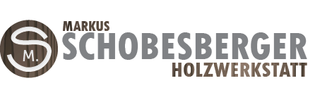 Holzwerkstatt Markus Schobesberger